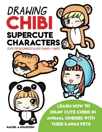 Drawing Chibi Supercute Characters Easy for Beginners & Kids (Manga / Anime): Learn How to Draw Cute Chibis in Animal Onesies with their Kawaii Pets (Drawing for Kids) (Volume 19)