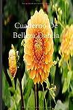 Cuaderno De Belleza Dahlia: Lleve un registro de todas sus actividades con este cuaderno fácil de seguir.