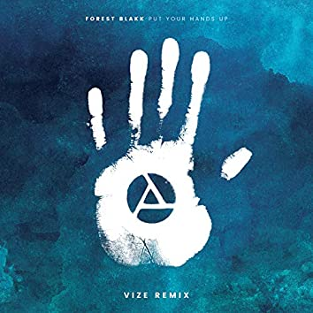 Put Your Hands Up (Vize Remix)