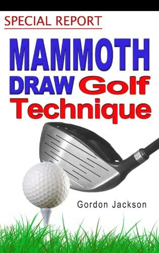 MAMMOTH GOLF DRAW TECHNIQUE (English Edition)