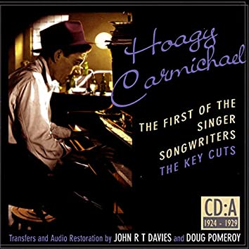 Hoagy Carmichael: The First Of The Singer-Songwriters, CD A