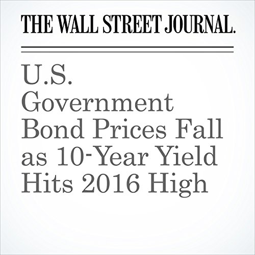 U.S. Government Bond Prices Fall as 10-Year Yield Hits 2016 High cover art