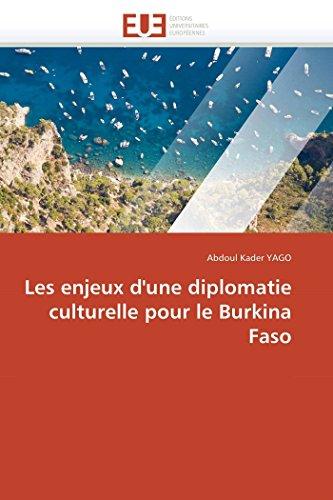 Les enjeux d'une diplomatie culturelle pour le Burkina Faso (Omn.Univ.Europ.)