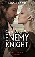 Captured By Her Enemy Knight (Lovers and Legends)
