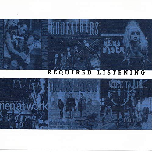 Required Listening (Legacy Records - Audio CD) - Various Artists - Translator, Godfathers, Nina Hagen, Men at Work, Wire Train, Adam Ant