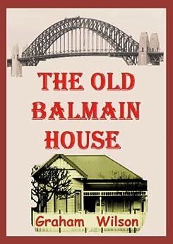 The Old Balmain House by [Graham Wilson]