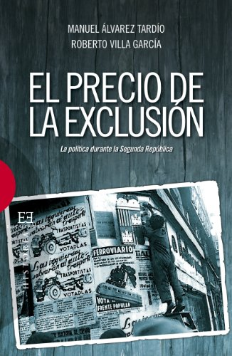 El precio de la exclusión. La política durante la Segunda República.