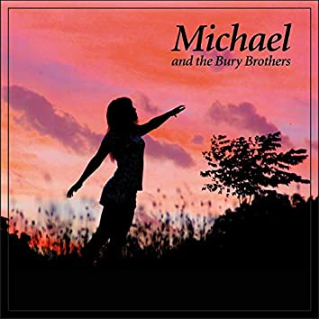 Michael and the Bury Brothers