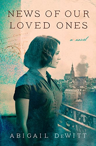 News of Our Loved Ones: A Novel