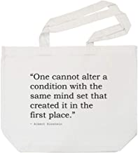 'One Cannot Alter a Condition with The Same Mind Set That Created it in The First Place.' Quote by Albert Einstein Tote Shopping Bag for Life (BG00020506)