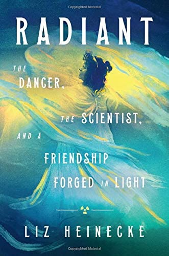 Radiant The Dancer The Scientist and a Friendship Forged in Light product image