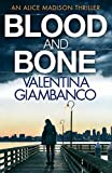 Blood and Bone: The gripping thriller that will keep you up at night! (Alice Madison Book 3) (English Edition)
