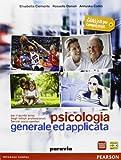Psicologia generale e applicata. Per le Scuole superiori. Con e-book. Con espansione online