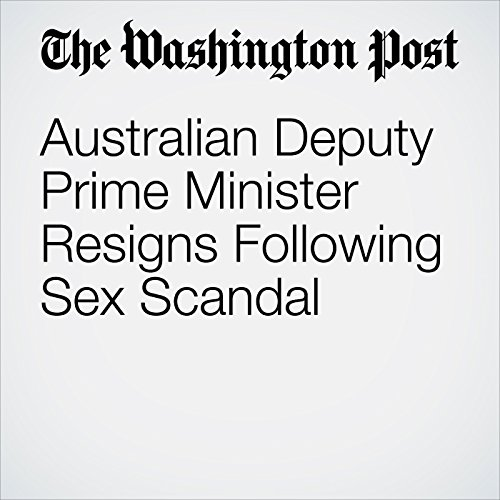 Australian Deputy Prime Minister Resigns Following Sex Scandal copertina