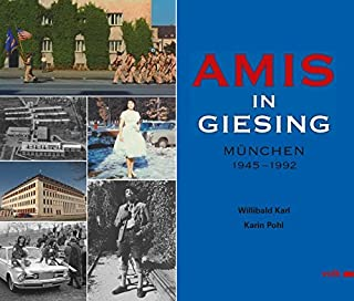 Amis in Giesing: München 1945 - 1992
