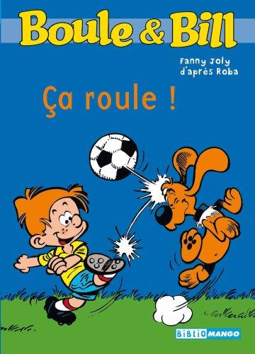 Boule et Bill - ça roule (Biblio Mango Boule et Bill t. 219)