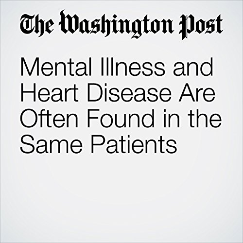 Mental Illness and Heart Disease Are Often Found in the Same Patients copertina