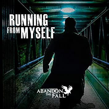 Running from Myself