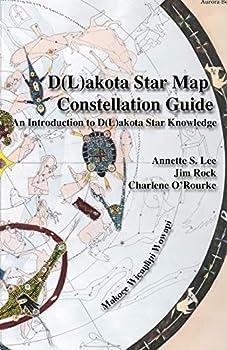 Dakota/Lakota Star Map Constellation Guidebook  An Introduction to D L akota Star Knowledge