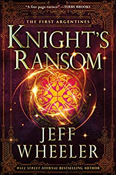 Knight's Ransom (The First Argentines Book 1) by [Jeff Wheeler]