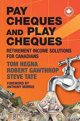 Paycheques and Playcheques: Retirement Income for Canadians by Tom Hegna (2014-05-03)