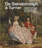 De Gainsborough à Turner - L'âge d'or du paysage et du portrait anglais dans les collections du Louvre