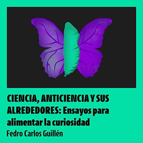 Ciencia, anticiencia y sus alrededores [Science, Anti-Science and Their Environs] cover art