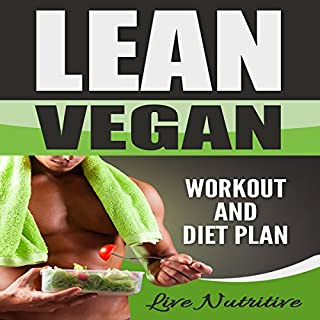 Lean Vegan     Workout and Diet Plan              By:                                                                                                                                 Live Nutritive                               Narrated by:                                                                                                                                 Dave Wright                      Length: 1 hr and 12 mins     3 ratings     Overall 3.7