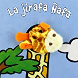 La jirafa Ñafa (Librodedos)