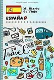 España Mi Diario de Viaje: Libro de Registro de Viajes Guiado Infantil - Cuaderno de Recuerdos de Actividades en Vacaciones para Escribir, Dibujar, Afirmaciones de Gratitud para Niños y Niñas
