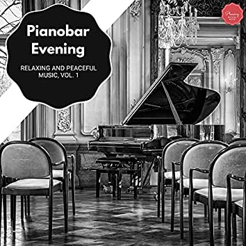 Pianobar Evening - Relaxing And Peaceful Music, Vol. 1
