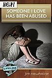 Help! Someone I Love Has Been Abused (LifeLine Mini-books) (English Edition)