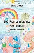 365 Petites histoires pour dormir: Tome V : L'imaginaire (French Edition)