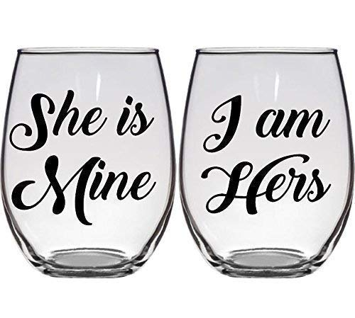 Lesbian Engagement, Wedding Gift - She is Mine, I Am Hers - Set of Two (2) Premium 21oz Stemless Wine Glasses