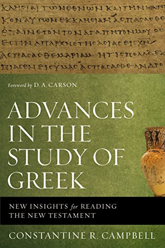 Advances in the Study of Greek: New Insights for Reading the New Testament (English Edition)