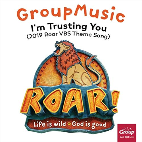 I'm Trusting You (2019 Roar VBS Theme Song)