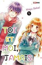 Toi et moi, jamais T01 de Mayu Sakai