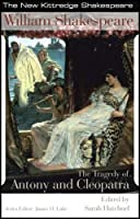 The Tragedy of Antony & Cleopatra (New Kittredge Shakespeare) by William Shakespeare(2007-06-01)
