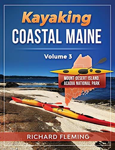 Kayaking Coastal Maine: Mount Desert Island/Acadia National Park - Volume 3