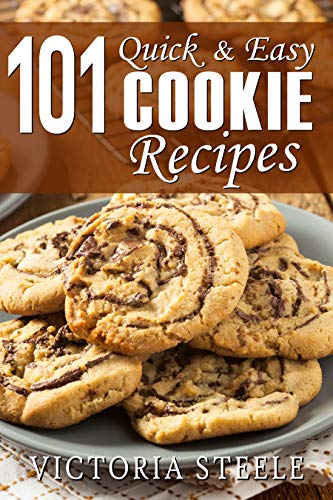 101 Quick & Easy Cookie Recipes by [Victoria Steele]