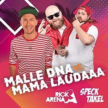 Malle DNA vs. Mama Laudaaa