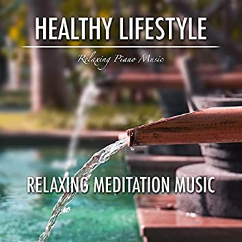 Healthy Lifestyle - Relaxing Zen Meditation Music for Self-Esteem, Body Scan, Relaxation, Bath Time, Stress Relief and Inner Peace of Mind