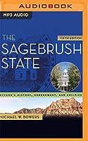 The Sagebrush State: Nevada's History, Government, and Politics
