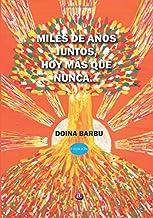 Miles de años juntos (2ª ed.) hoy más qiue nunca...