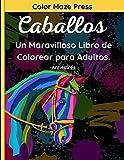 Caballos - Un Maravilloso Libro de Colorear para Adulto: 40 Fantásticos Dibujos de Caballos, Unicornios, Ponis y Caballitos de Mar con Mandalas y Flores. Relajación y Antiestrés