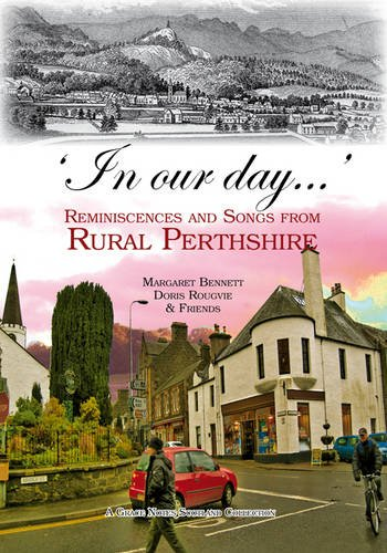 \'In Our Day...\': Reminiscences and Songs from Rural Perthshire