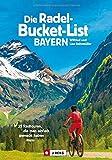 Die Radel-Bucket-List Bayern. 25 Touren, die man einfach gemacht haben muss. Der Fahrradführer für alle Wanderfreunde. Die Touren-Highlights aus ganz ... Radtouren, die man einfach gemacht haben muss