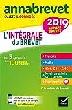Annales Annabrevet 2019 L'intégrale du nouveau brevet 3e - Pour se préparer aux 4 épreuves écrites et à l'épreuve orale