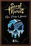 Sea of Thieves Tips, Tricks & Secrets (English Edition)