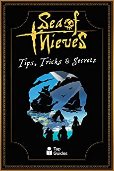 Sea of Thieves Tips, Tricks & Secrets by [Tom Rudderham]